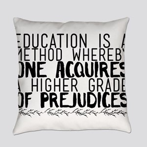 Education is a method whereby one Everyday Pillow