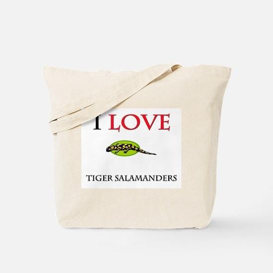 I Love Tiger Salamanders Tote Bag