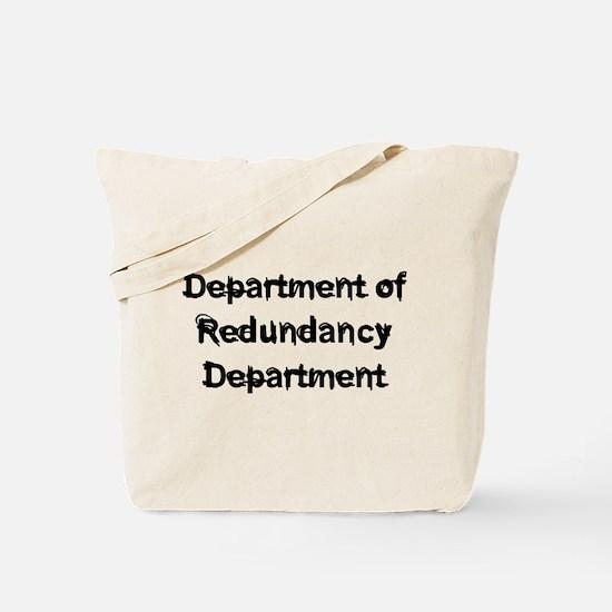 Dept Redundancy Tote Bag