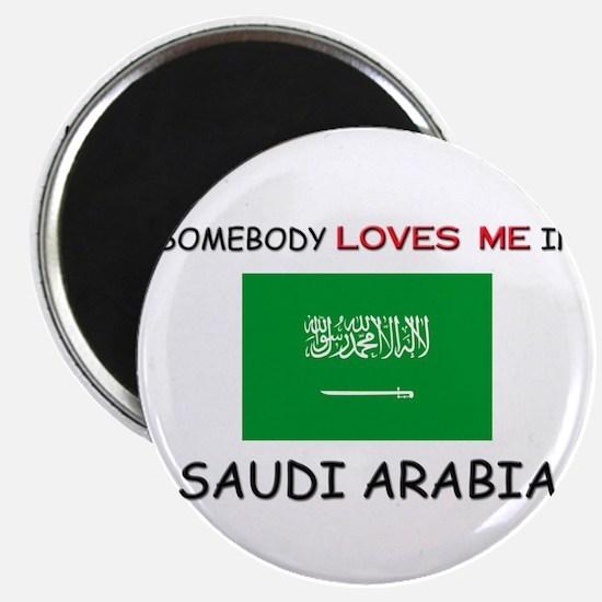 Somebody Loves Me In SAUDI ARABIA Magnet