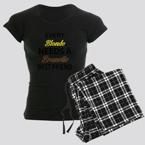 Every Blonde Needs A Brunette Best Friend Pajamas