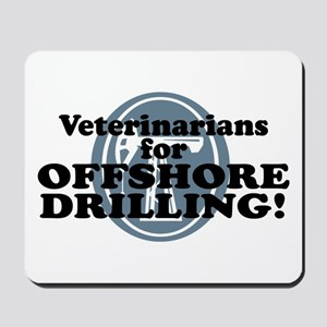 Veterinarians For Offshore Drilling Mousepad