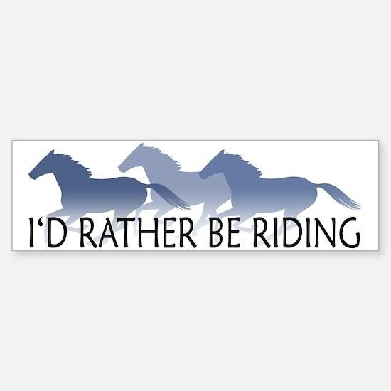 Rather Be Riding A Wild Horse Bumper Bumper Bumper Sticker