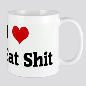 I Love To Eat Shit Mug