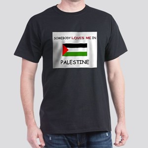 Somebody Loves Me In PALESTINE Dark T-Shirt