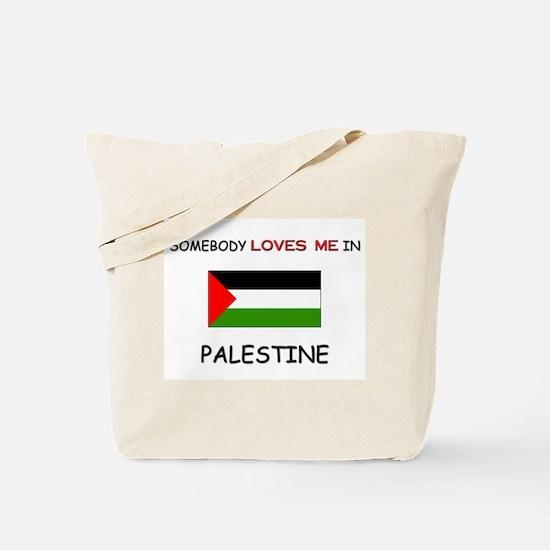 Somebody Loves Me In PALESTINE Tote Bag