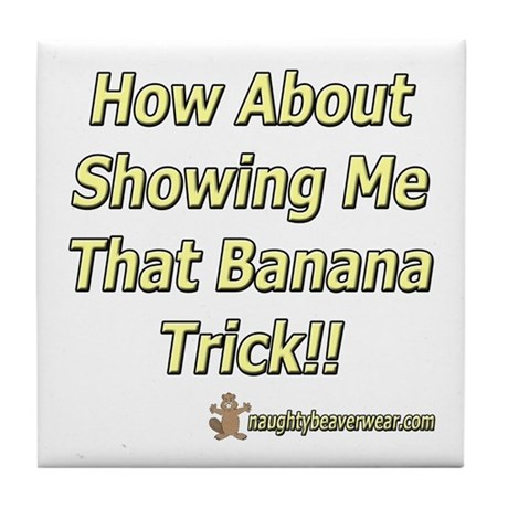 How About That Banana Trick Tile Coaster