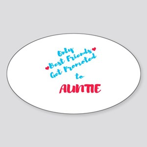 Only Best Friends get promoted to Auntie H Sticker