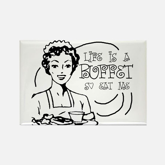 Life is a buffet, so eat me ~ Rectangle Magnet