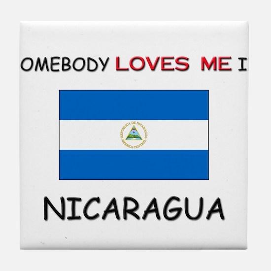 Somebody Loves Me In NICARAGUA Tile Coaster