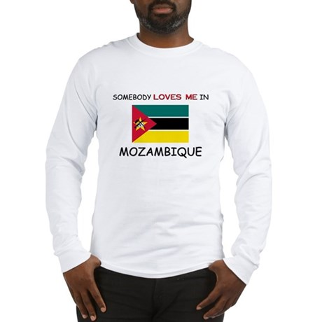 Somebody Loves Me In MOZAMBIQUE Long Sleeve T-Shir