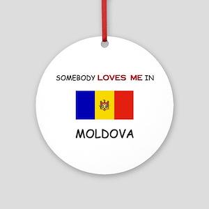 Somebody Loves Me In MOLDOVA Ornament (Round)