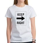 Keep Right Sign Women's T-Shirt