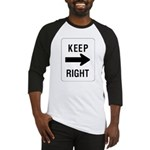 Keep Right Sign Baseball Jersey
