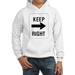 Keep Right Sign Hooded Sweatshirt