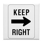 Keep Right Sign - Tile Coaster