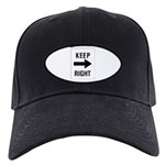 Keep Right Sign - Black Cap