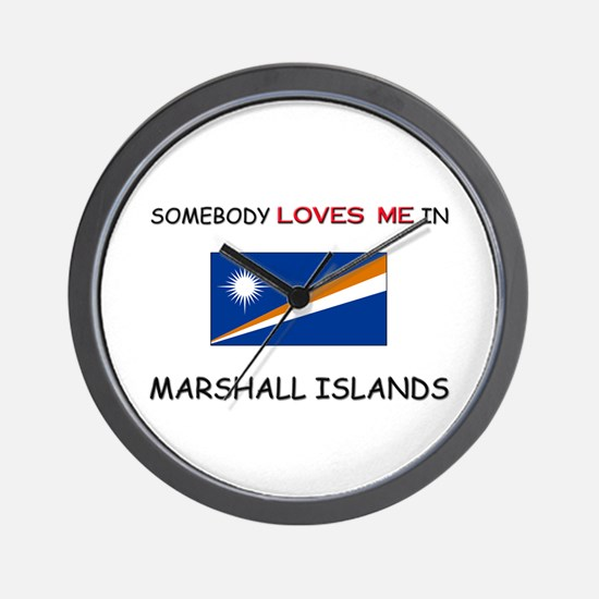 Somebody Loves Me In MARSHALL ISLANDS Wall Clock
