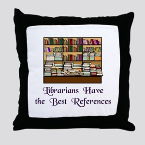 """Best References"" Throw Pillow"