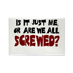 Are We All Screwed? Rectangle Magnet (10 pack)