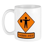 Flagman Ahead Sign - Mug