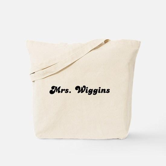 Mrs. Wiggins Tote Bag