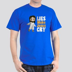Lies Make Jesus Cry Dark T-Shirt