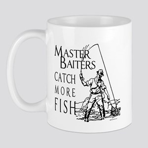 Master baiters catch more fish ~  Mug