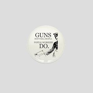 Guns don't kill people ~ Mini Button