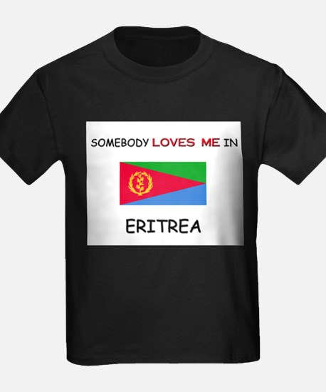 Somebody Loves Me In ERITREA T