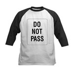 Do Not Pass Sign Kids Baseball Jersey