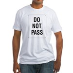 Do Not Pass Sign Fitted T-Shirt