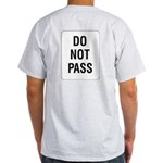 Do Not Pass Sign (Back) Ash Grey T-Shirt
