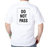 Do Not Pass Sign (Back) Golf Shirt