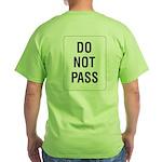 Do Not Pass Sign (Back) Green T-Shirt