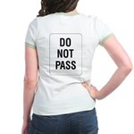 Do Not Pass Sign (Back) Jr. Ringer T-Shirt