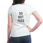 Do Not Pass Sign (Back) Jr. Ringer T-Shirt