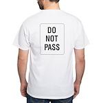 Do Not Pass Sign (Back) White T-Shirt