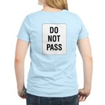 Do Not Pass Sign (Back) Women's Pink T-Shirt