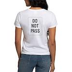 Do Not Pass Sign (Back) Women's T-Shirt