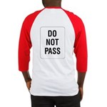 Do Not Pass Sign (Back) Baseball Jersey