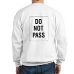 Do Not Pass Sign (Back) Sweatshirt