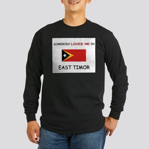 Somebody Loves Me In EAST TIMOR Long Sleeve Dark T