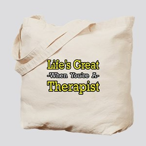 """""""Life's Great...Therapist"""" Tote Bag"""
