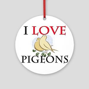 I Love Pigeons Ornament (Round)
