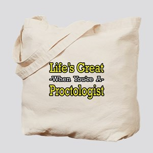 """""""Life's Great...Proctologist"""" Tote Bag"""