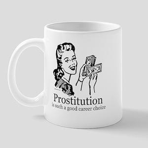 Prostitution is a good career choice ~  Mug