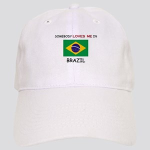Somebody Loves Me In BRAZIL Cap