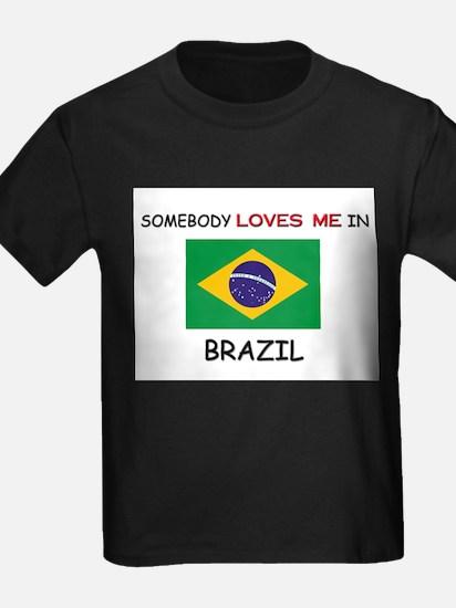 Somebody Loves Me In BRAZIL T