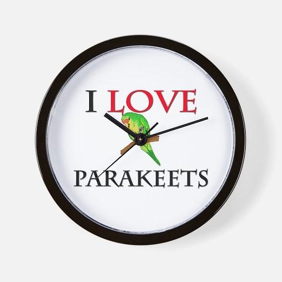 I Love Parakeets Wall Clock